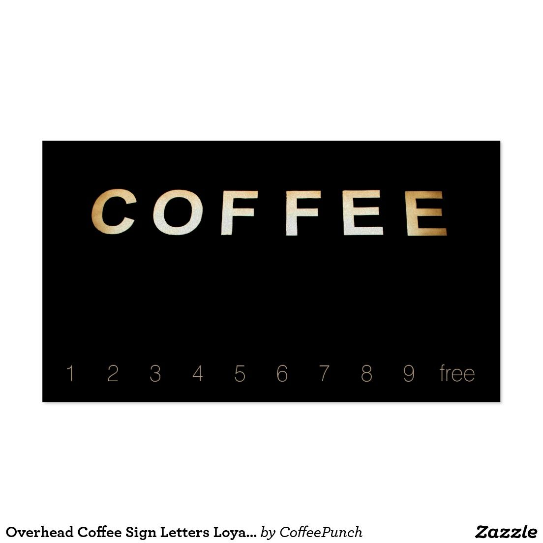 Overhead Coffee Sign Letters Loyalty Black Business Card | Loyal to ...