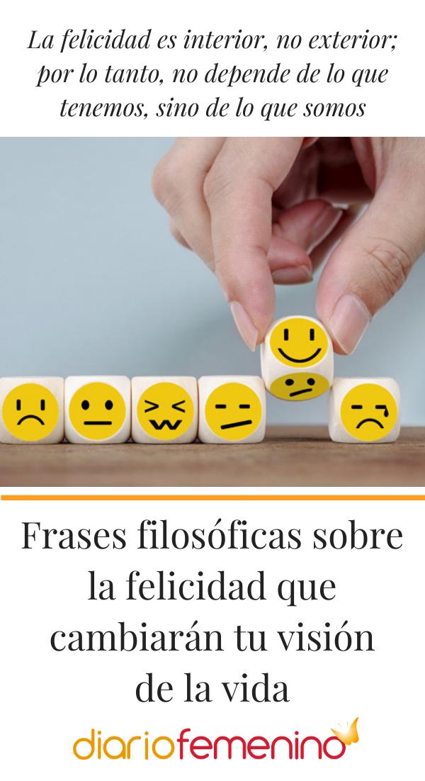 Frases Filosóficas Sobre La Felicidad Que Cambiarán Tu Visión De La Vida Frases Filosoficas Frases Motivadoras Frases