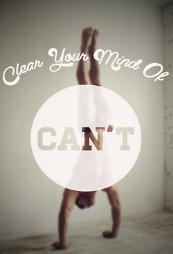 Clear your mind of can't  quotes body mind fitness workout lifestyle