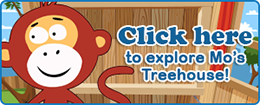 Meet Mo and playfully learn science and other subjects for FREE at his treehouse!