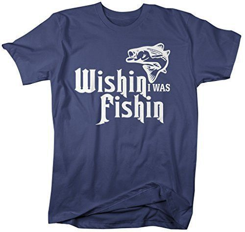Shirts By Sarah Men's Funny Wishin I Was Fishin T-Shirt Fishing Shirts