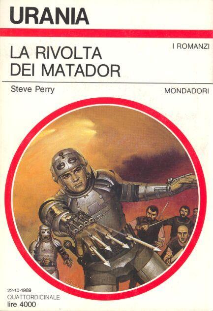 1112  LA RIVOLTA DEI MATADOR 22/10/1989  THE MACHIAVELLI INTERFACE (1986)  Copertina di  Vicente Segrelles   STEVE PERRY