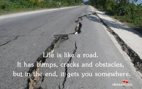 Image result for life is bumpy road quotes