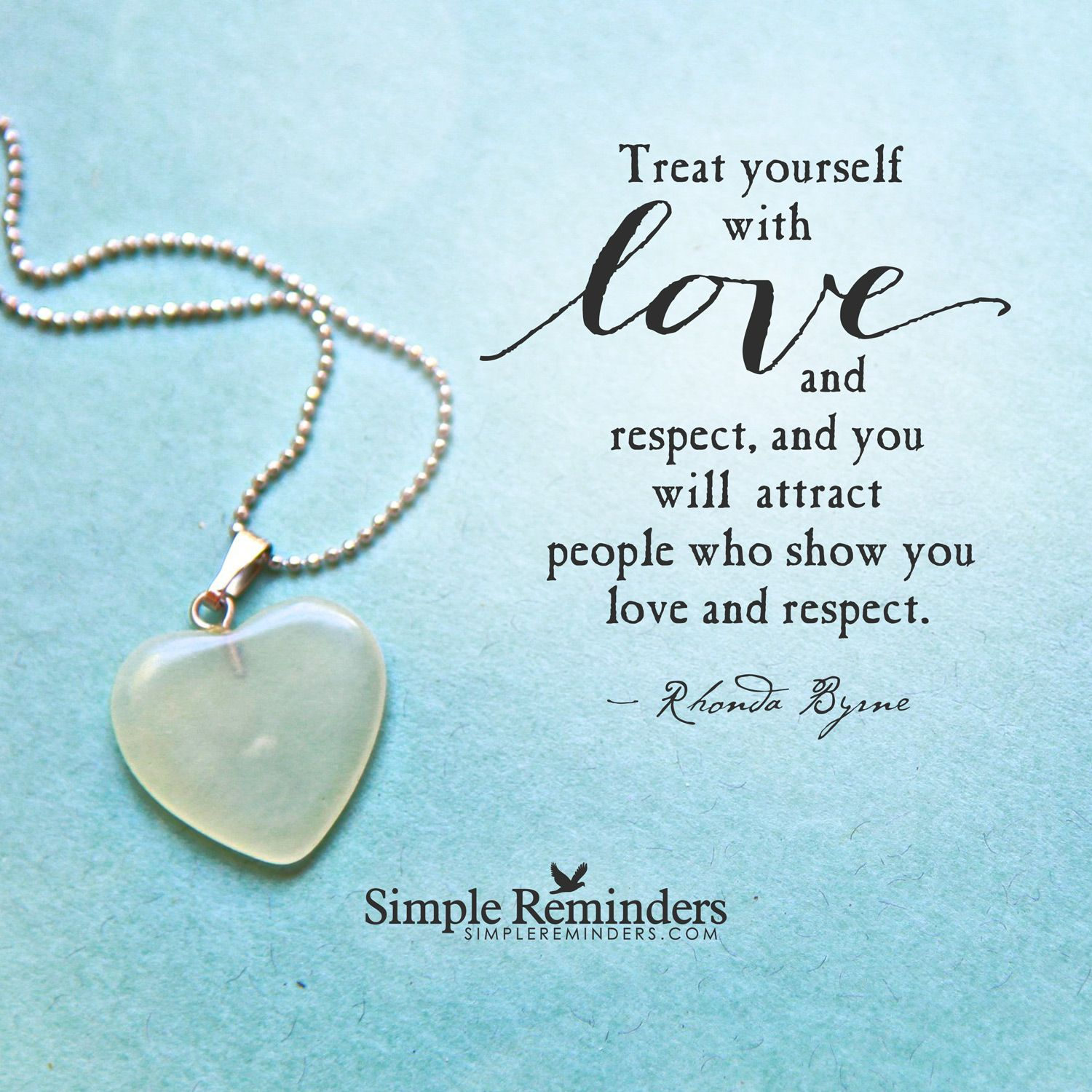 Attirant Reminder Quotes · Treat Yourself With Love And Respect ...