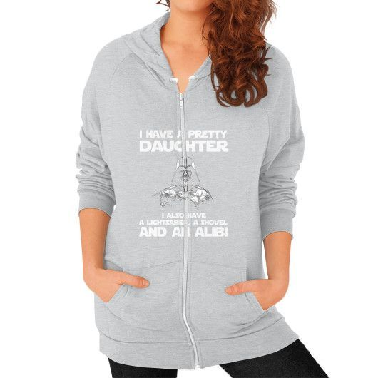 I HAVE A PRETTY DAUGHTER Zip Hoodie (on woman)