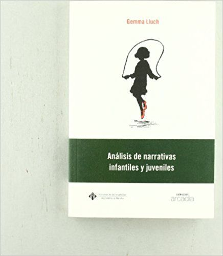 Análisis de narrativas infantiles y juveniles ARCADIA: Amazon.es: Gemma Lluch Crespo: Libros