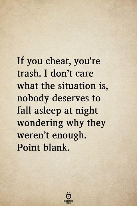 If You Cheat, You're Trash