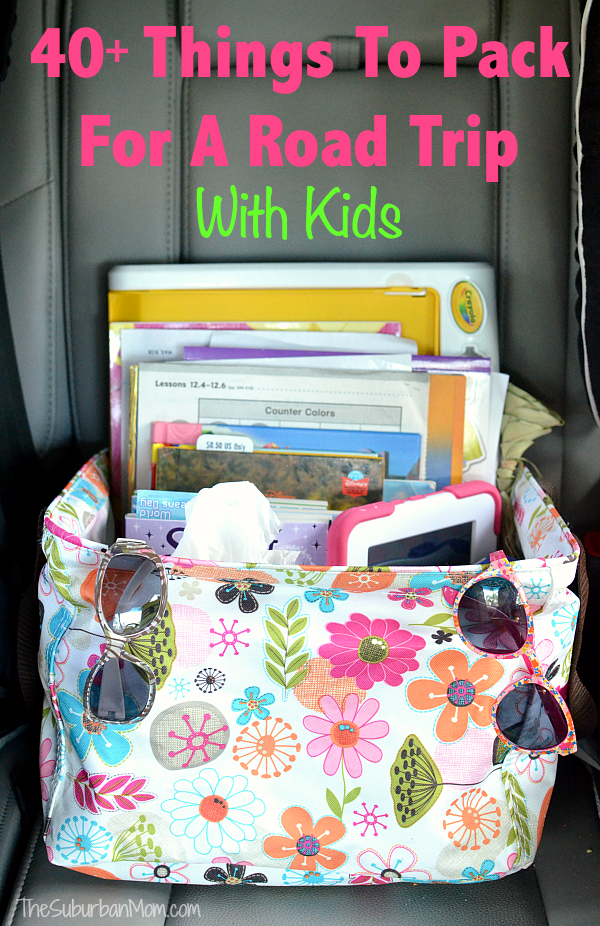 40 Things To Pack For A Road Trip With Kids