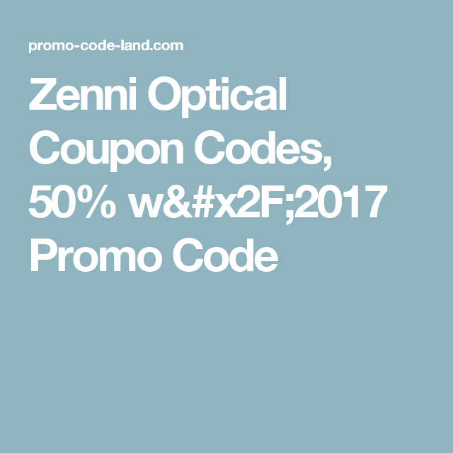 73ca6f00341 Zenni Optical Coupon Codes