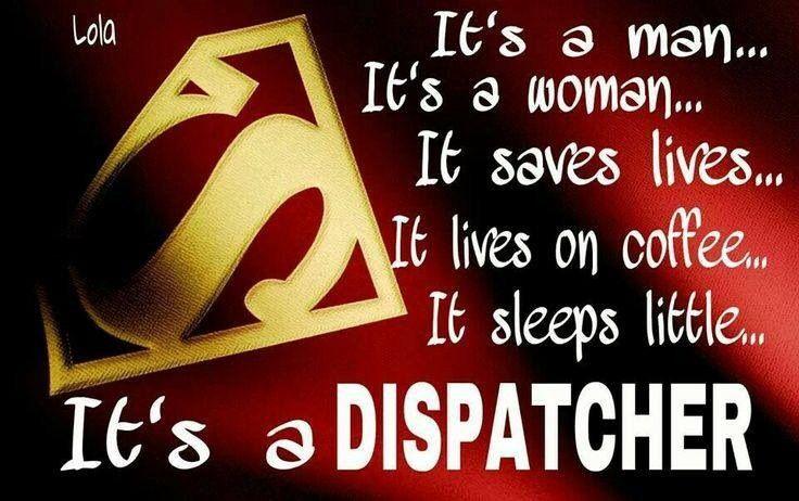 Dispatcher Police dispatcher, Work humor, Dispatcher quotes
