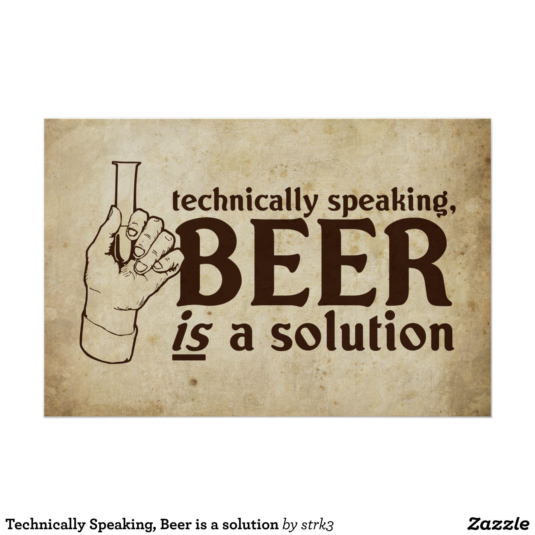 Póster Técnicamente hablando, la cerveza es una solución