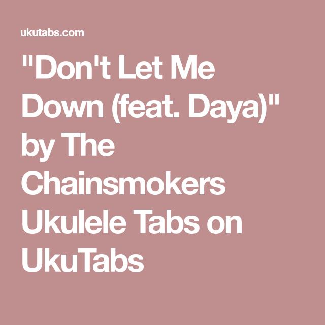 Don\'t Let Me Down (feat. Daya)\