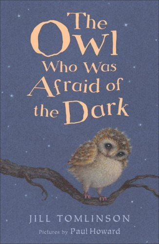 The Owl Who Was Afraid of the Dark by Jill Tomlinson & Paul Howard #chapterbook