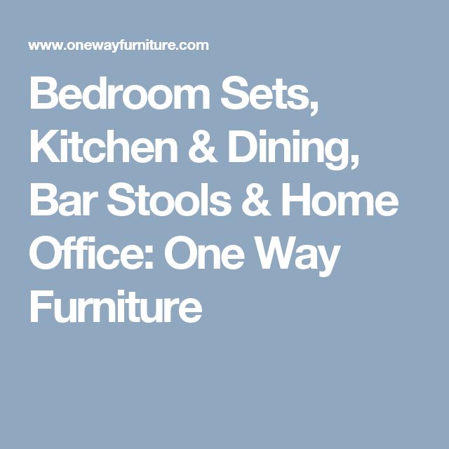 Bedroom Sets, Kitchen U0026 Dining, Bar Stools U0026 Home Office: One Way Furniture