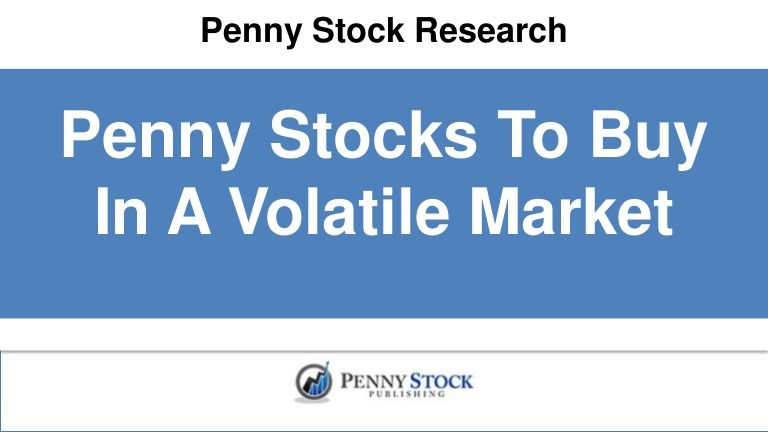 Looking For The Best Penny Stocks To Buy During A Volatile Market