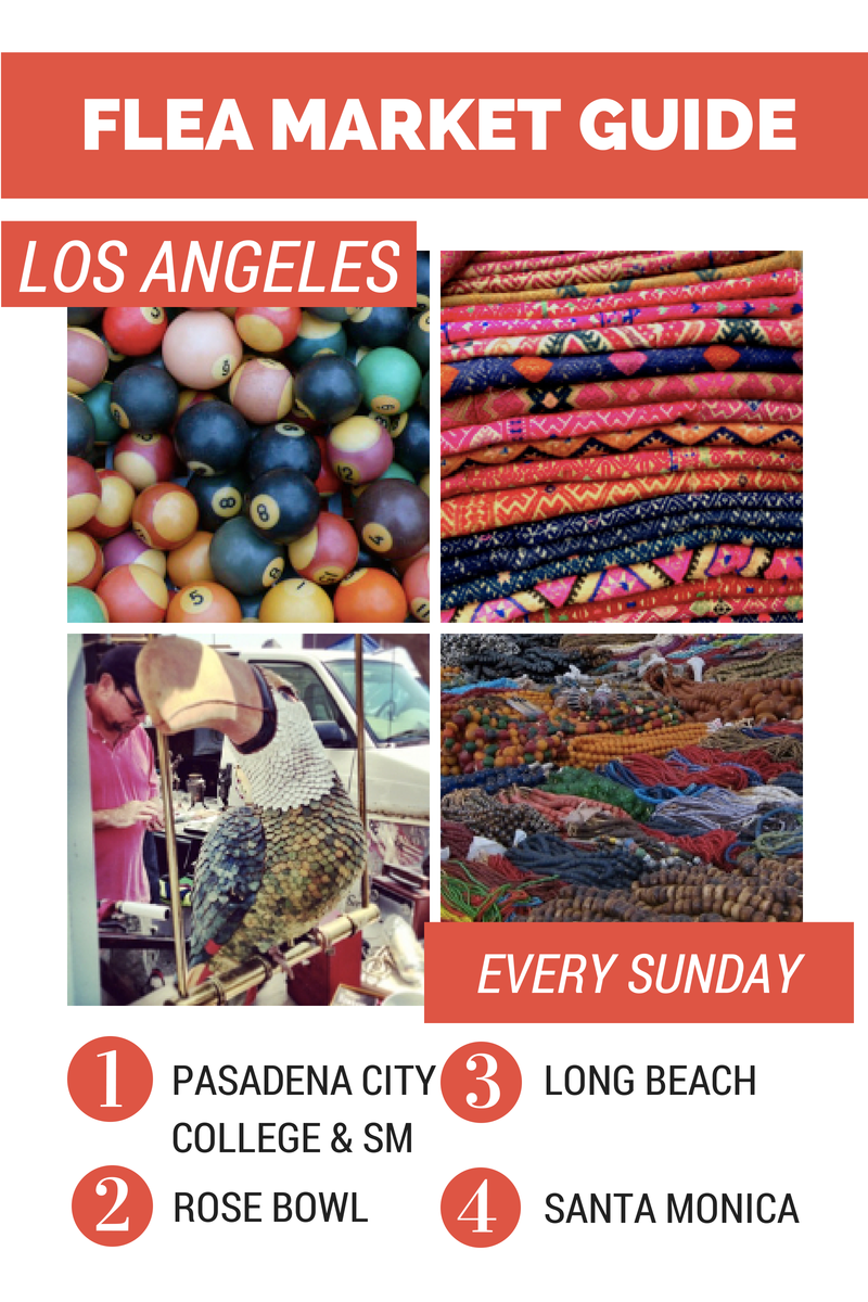 This Guide Includes Schedules Tips Tricks And Insider Info About All Of The Best Flea Markets In Los Angeles