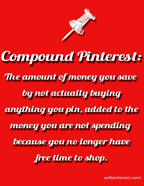 Compound Pinterest: Moneysaver :)