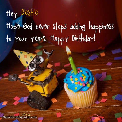 The Name Bestie Is Generated On Happy Birthday Images Download Or Share With Your Frien Cute Birthday Wishes Happy Birthday Cakes Birthday Wishes For Friend