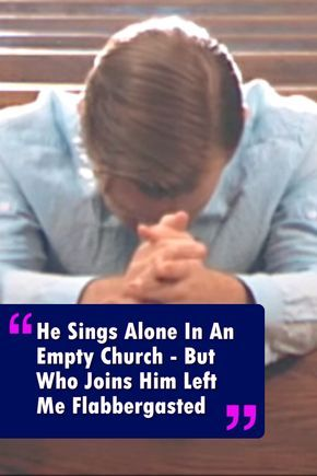 He Sings Alone In An Empty Church – But Who Joins Him Left Me Completely Awestruck (With images ...