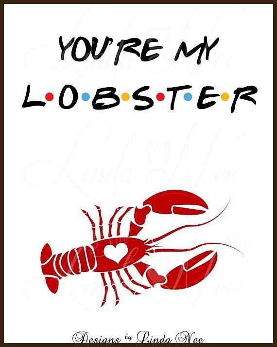Friends TV sign Friends Wall Art You/'re my Lobster sign Friends Show Quote Friends TV Show You/'re My Lobster Friends Show Gift