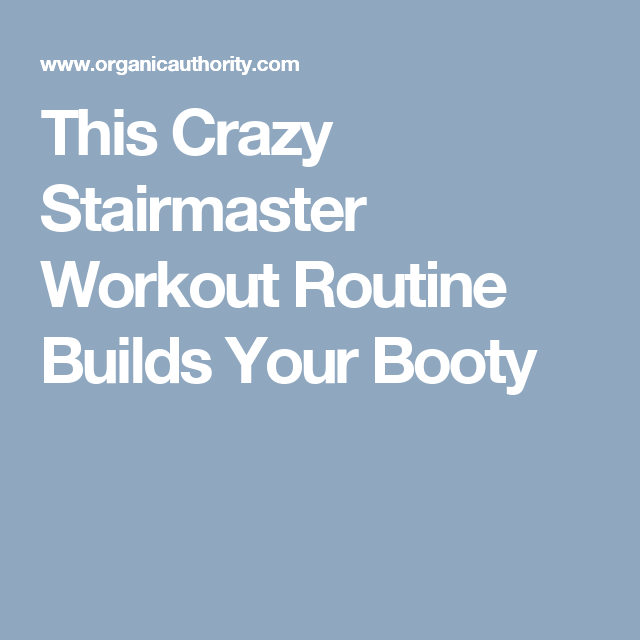 This Crazy Stairmaster Workout Routine Builds a Beautiful Booty #stairmasterworkout