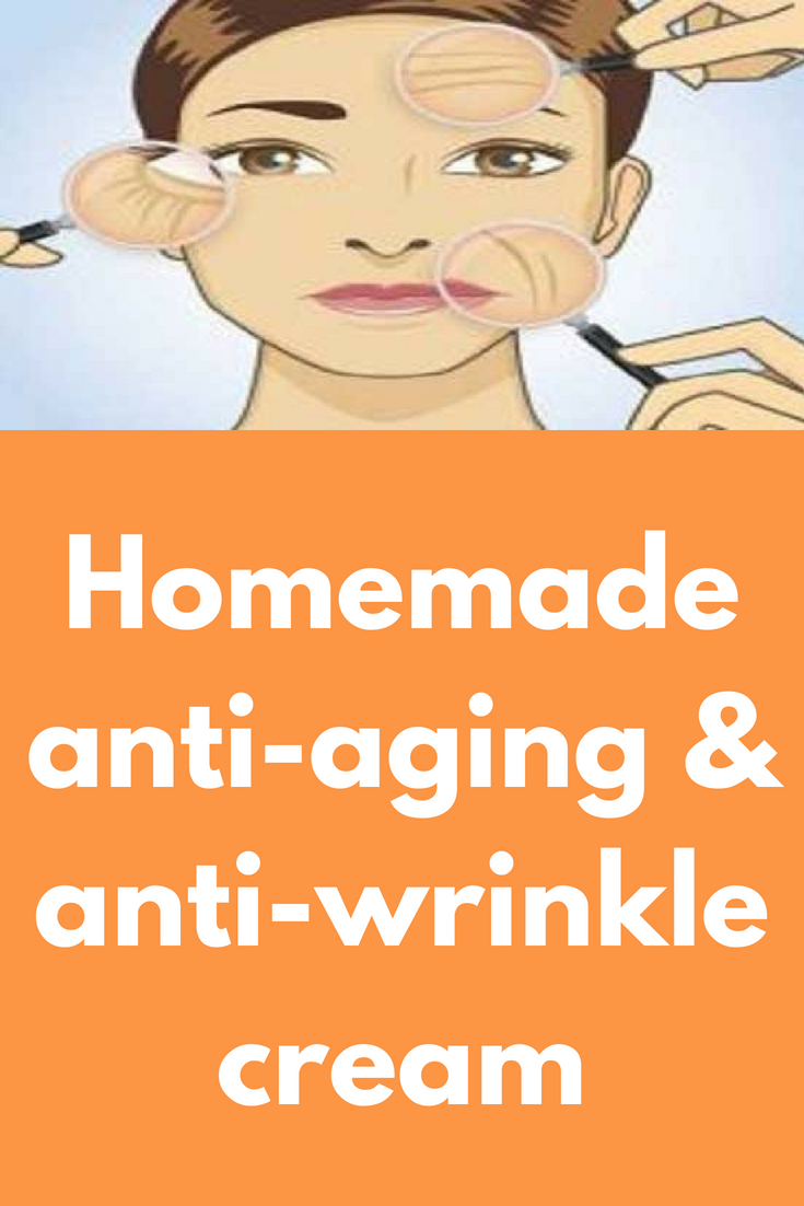 Homemade anti-aging & anti-wrinkle cream This homemade anti-wrinkle cream will reduce the appearance of wrinkles, it will slow down the aging process, ...
