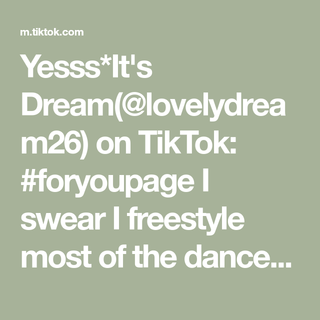 Yesss It S Dream Lovelydream26 On Tiktok Foryoupage I Swear I Freestyle Most Of The Dances I Do This Time I Decided To Record It A Freestyle Dream Dance