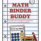 ($) The Math Binder Buddy is the perfect resource sheet for students to add to their math binder or folder. It includes quick tips that will help stude...