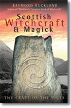 raymond buckland | Scottish Witchcraft & Magick by Raymond Buckland