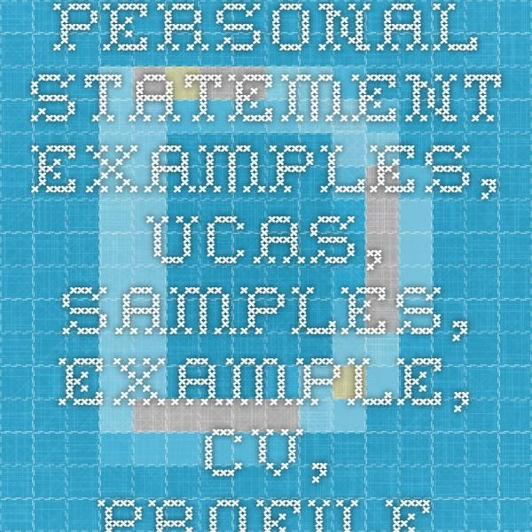 Personal statement examples, UCAS, samples, example, CV, profile - examples of good personal statements