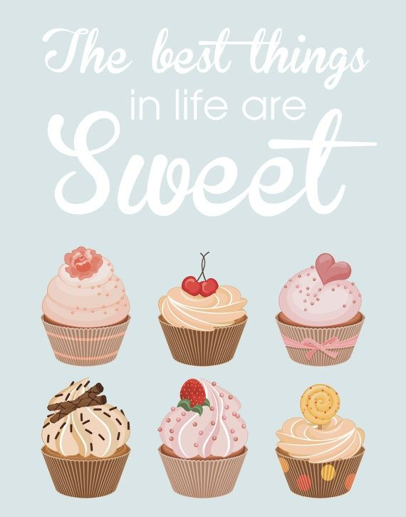 Cupcake Quote Poster, The Best Things In Life Are Sweet Print ...
