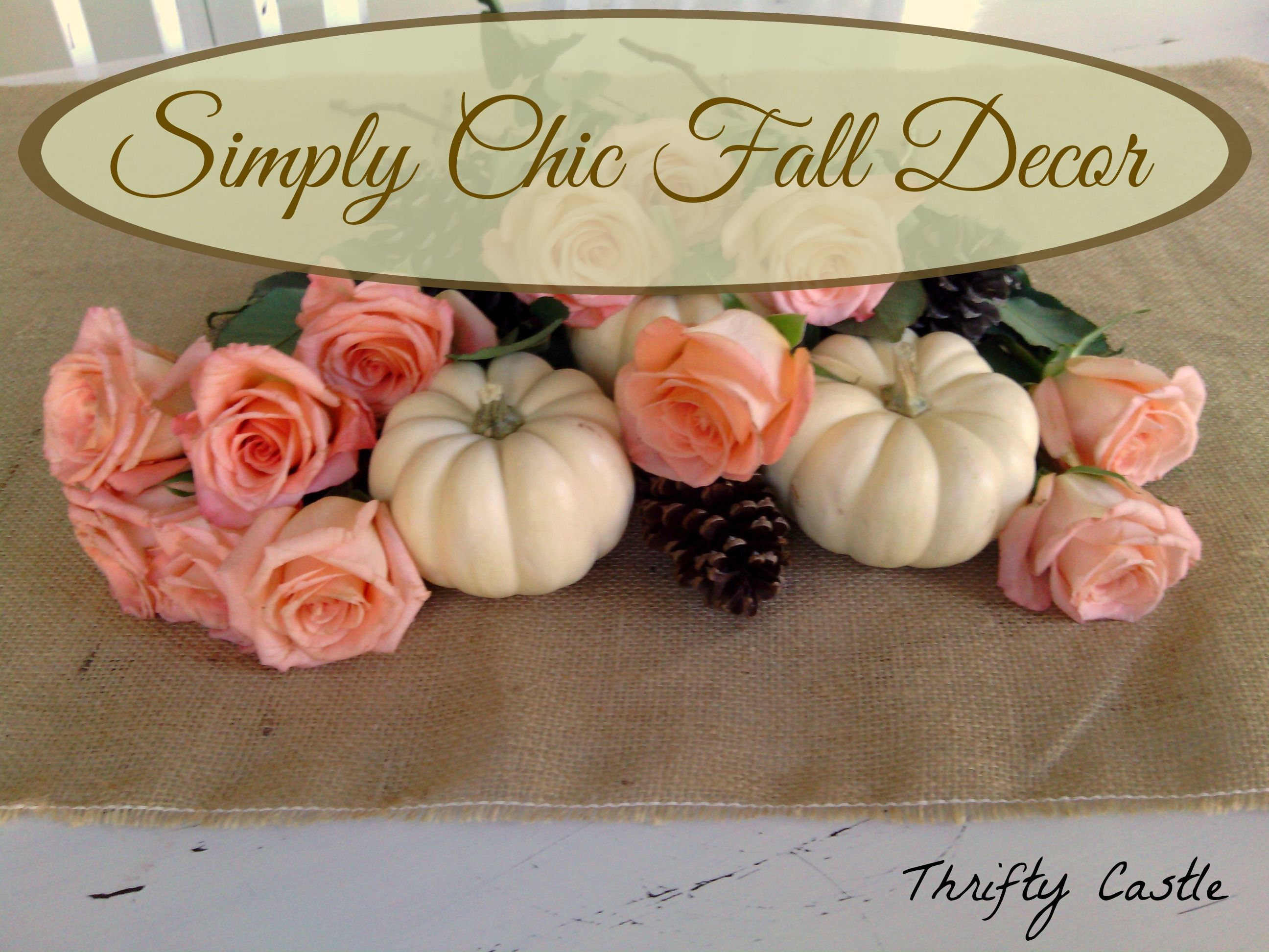 Simply Chic Fall Decor - pastels, roses, white pumpkins, and pine cones bring elegance to fall decor