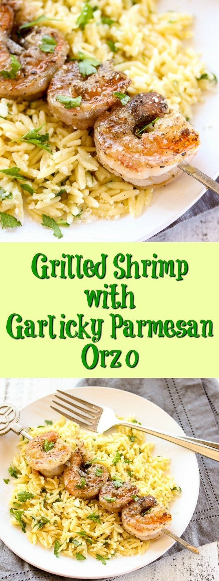 Grilled Shrimp with Garlicky Parmesan Orzo - Lisa's Dinnertime Dish