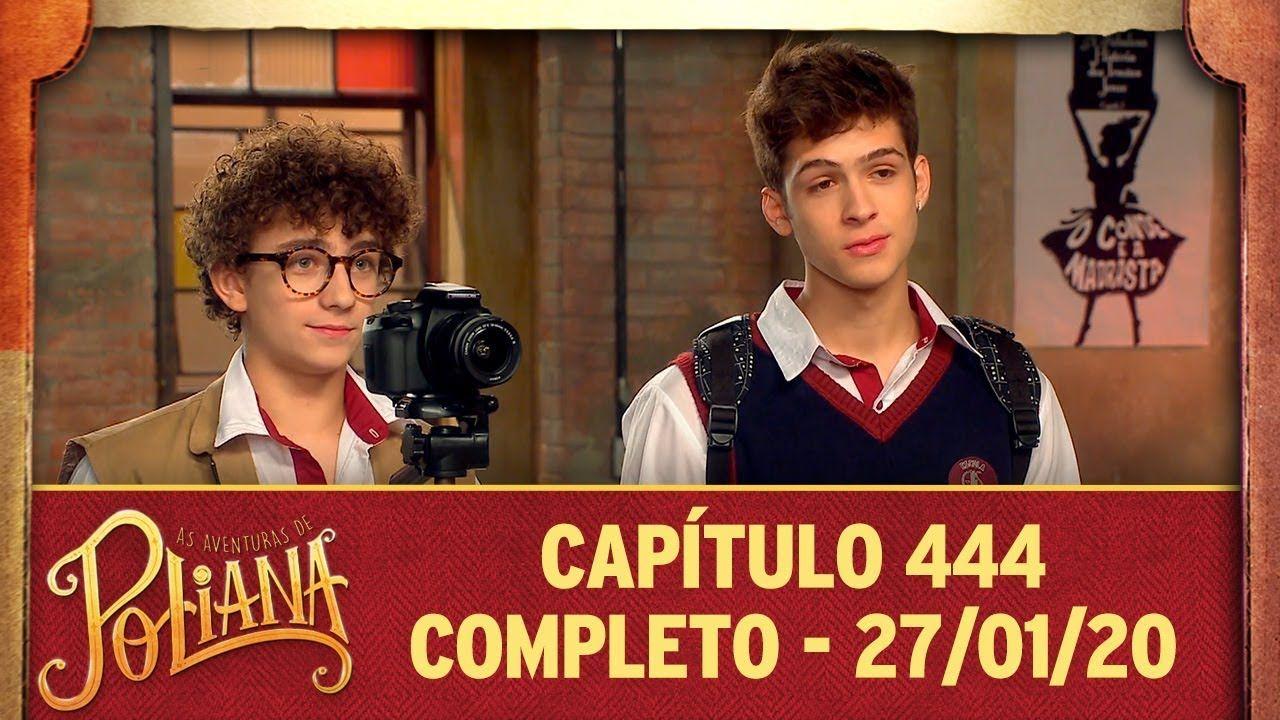 As Aventuras De Poliana Capitulo 444 27 01 20 Completo