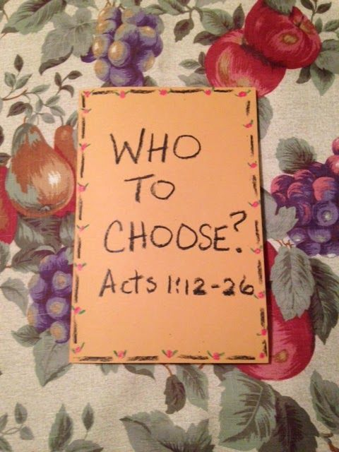 Acts 1:12-26  Matthias Is Chosen  Did you know that someone