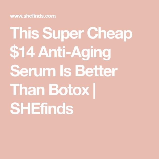 This Super Cheap $14 Anti-Aging Serum Is Better Than Botox