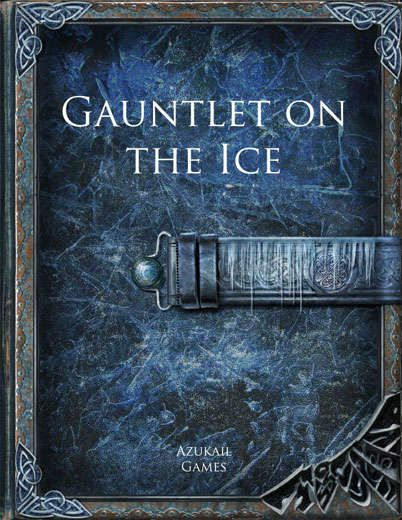 Gauntlet on the Ice is a short adventure where characters