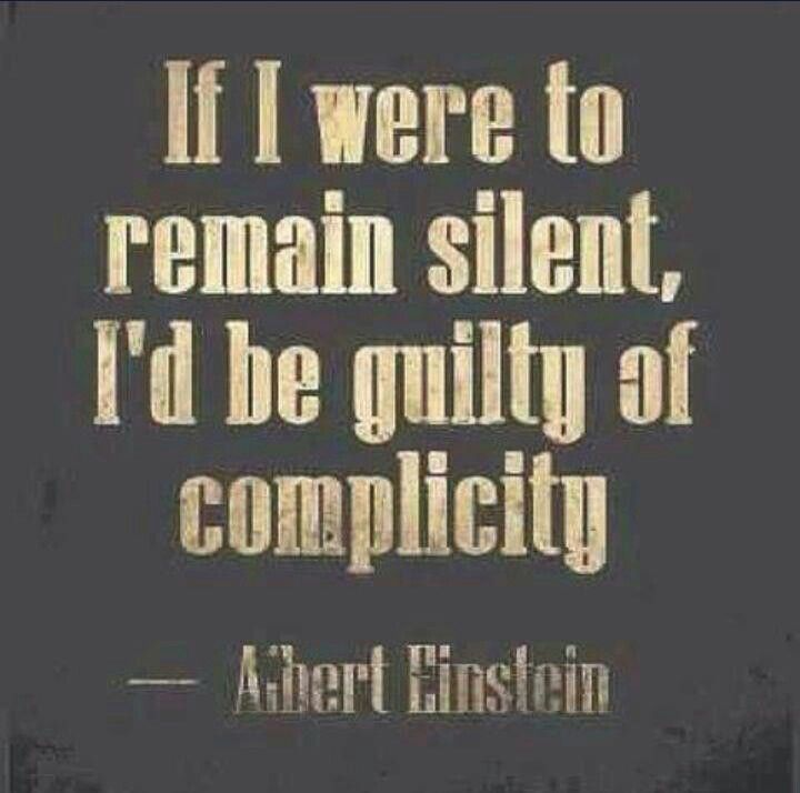 If I Were To Remain Silent I D Be Guilty Of Complicity Albert Einstein Quote Shma Israel Tells Us Commands Einstein Quotes Albert Einstein Quotes Words Complicity