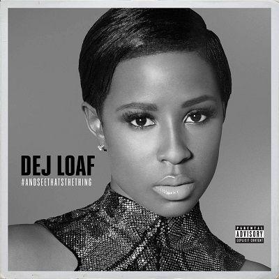 Dej Loaf Andseethatsthething Ep 2015 Original Album Latest