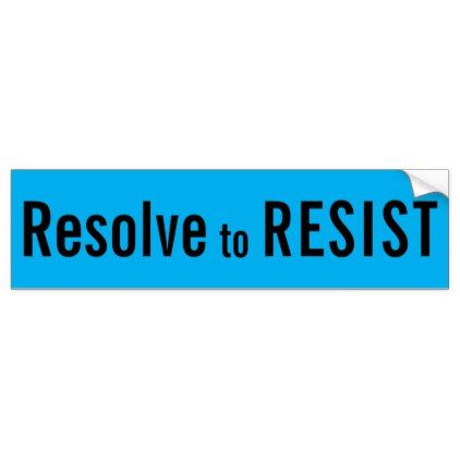 Resolve to resist political bumper sticker craft supplies diy custom design supply special