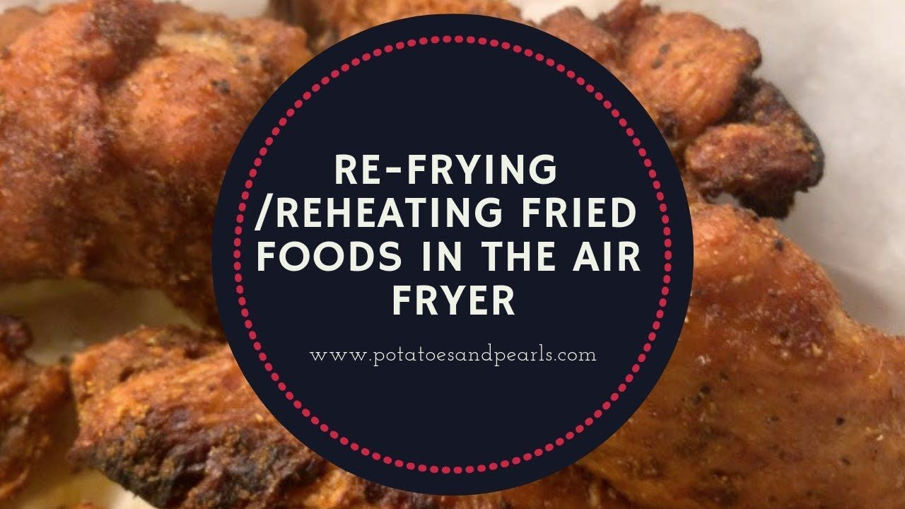 Refry/Reheat Fried Foods in the Air Fryer YouTube