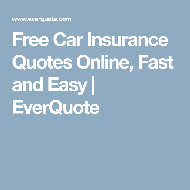 Free Insurance Quote Prepossessing Free Car Insurance Quotes Online Fast And Easy  Everquote