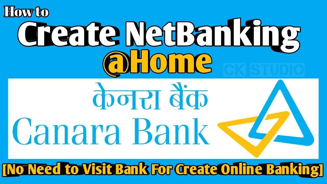 Create Canara Bank Net Banking Registration Canara Bank Internet Banking Banking Online Banking Online