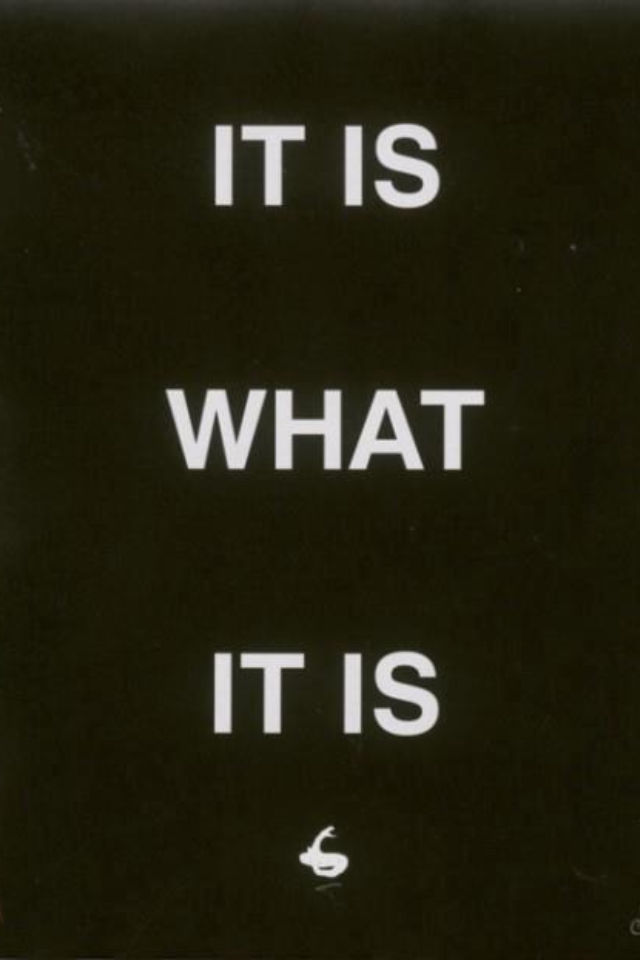 it is what it is  fashion Quote