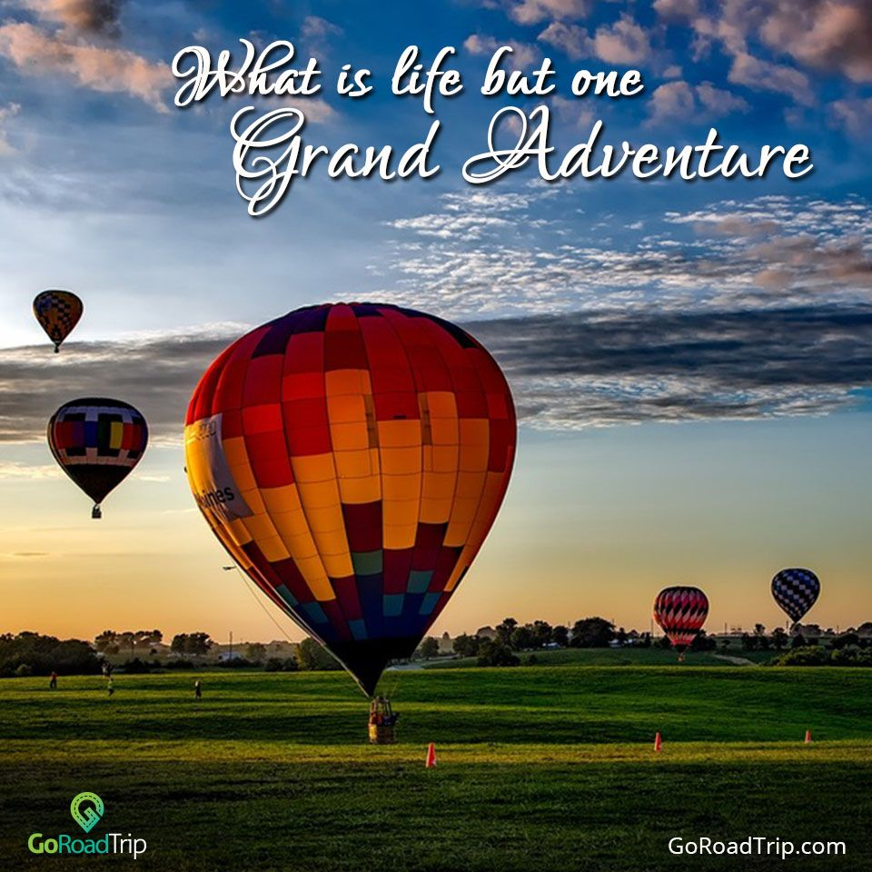 What Is Life But One Grand Adventure. #Quotes #TravelQuotes