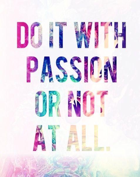Meu lema. Só faço o que amo, para fazer com excelência.