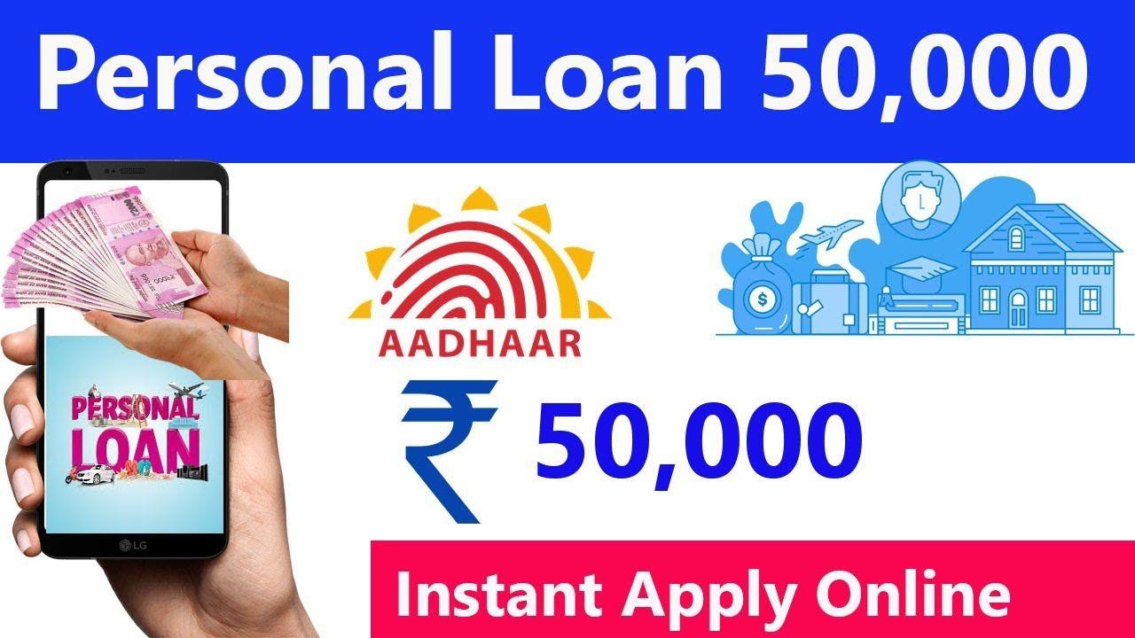 Get 50 000 Instant Personal Loan Aadhar Loan Apply Online India On Personal Loans Personal Loans Online Online Loans
