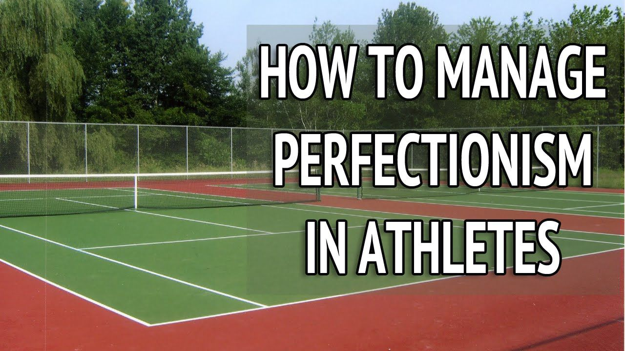 How to Manage Perfectionism in Athletes Sports