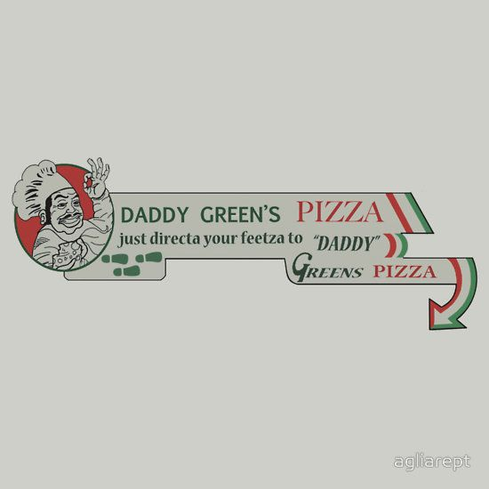 daddy green s pizza a t shirt of movies pizza sho nuff last