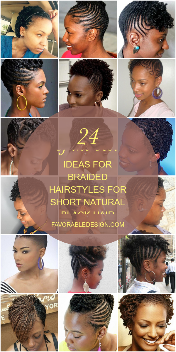 24 Of The Best Ideas For Braided Hairstyles For Short Natural Black Hair In 2020 Braided Hairstyles Black Natural Hairstyles Natural Braided Hairstyles